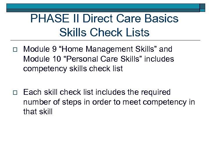 "PHASE II Direct Care Basics Skills Check Lists o Module 9 ""Home Management Skills"""