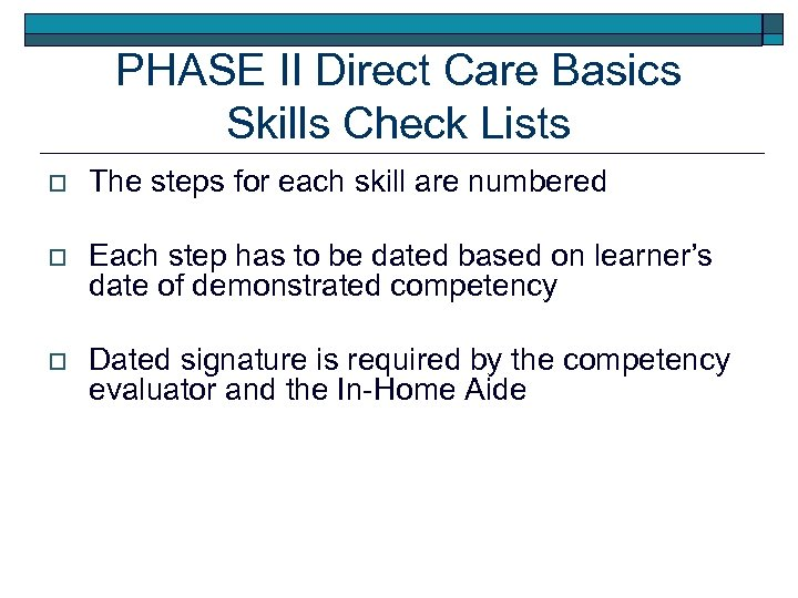 PHASE II Direct Care Basics Skills Check Lists o The steps for each skill