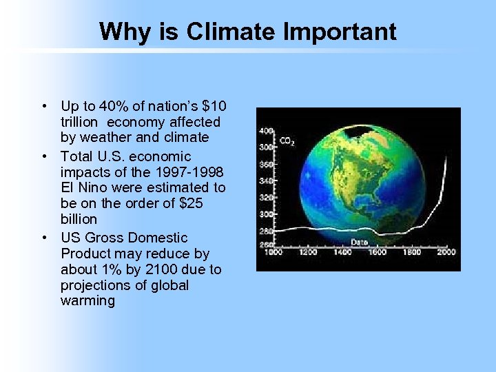 Why is Climate Important • Up to 40% of nation's $10 trillion economy affected