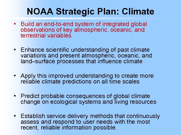 NOAA Strategic Plan: Climate • Build an end-to-end system of integrated global observations of