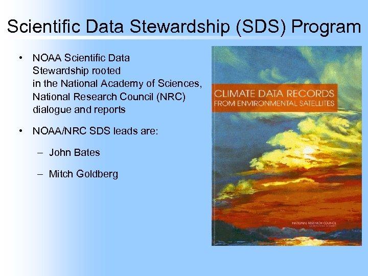Scientific Data Stewardship (SDS) Program • NOAA Scientific Data Stewardship rooted in the National