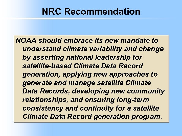 NRC Recommendation NOAA should embrace its new mandate to understand climate variability and change