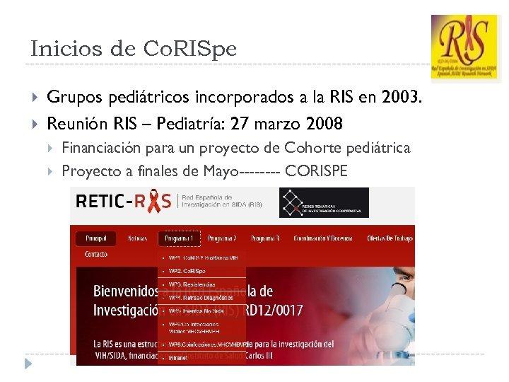 Inicios de Co. RISpe Grupos pediátricos incorporados a la RIS en 2003. Reunión RIS