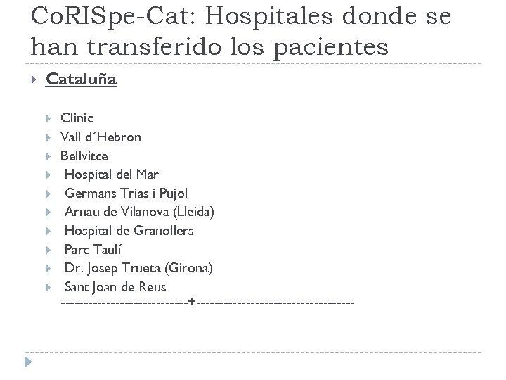 Co. RISpe-Cat: Hospitales donde se han transferido los pacientes Cataluña Clinic Vall d´Hebron Bellvitce