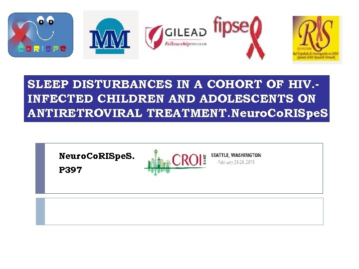 SLEEP DISTURBANCES IN A COHORT OF HIV. INFECTED CHILDREN AND ADOLESCENTS ON ANTIRETROVIRAL TREATMENT.