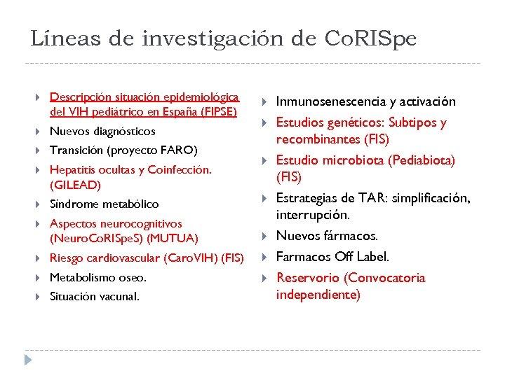 Líneas de investigación de Co. RISpe Descripción situación epidemiológica del VIH pediátrico en España