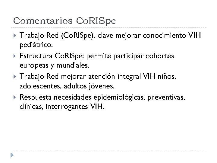 Comentarios Co. RISpe Trabajo Red (Co. RISpe), clave mejorar conocimiento VIH pediátrico. Estructura Co.