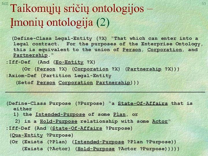 MII Taikomųjų sričių ontologijos – Įmonių ontologija (2) (Define-Class Legal-Entity (? X)