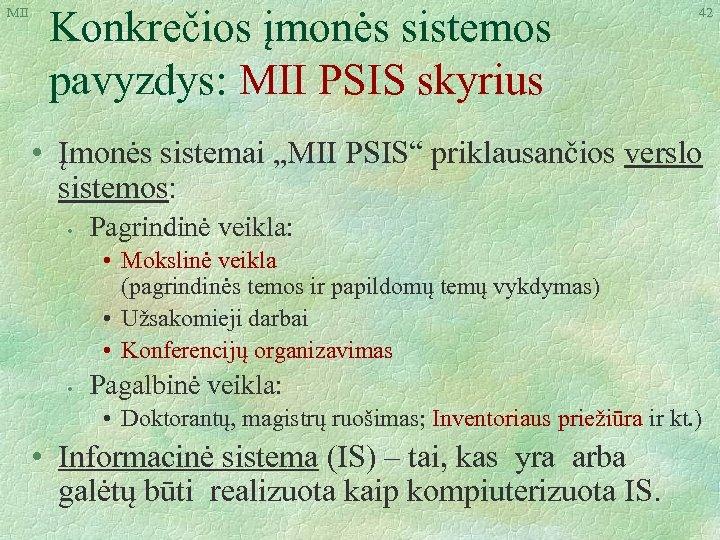 """MII Konkrečios įmonės sistemos pavyzdys: MII PSIS skyrius 42 • Įmonės sistemai """"MII PSIS"""""""