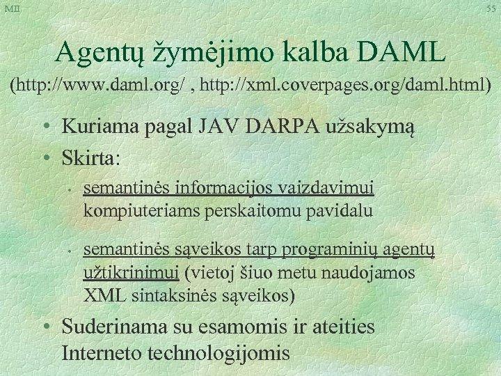 MII 55 Agentų žymėjimo kalba DAML (http: //www. daml. org/ , http: //xml. coverpages.