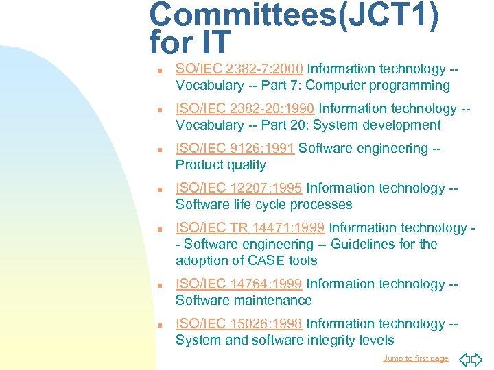 Committees(JCT 1) for IT n n n n SO/IEC 2382 -7: 2000 Information technology