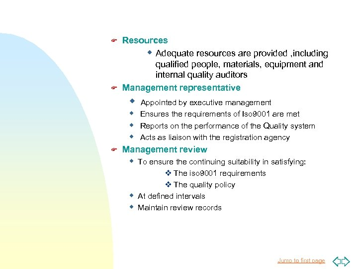 F F Resources w Adequate resources are provided , including qualified people, materials, equipment