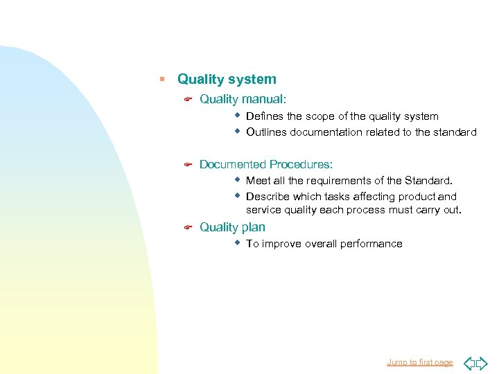 § Quality system F Quality manual: w Defines the scope of the quality system
