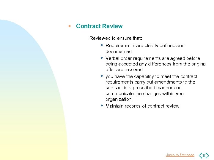 § Contract Reviewed to ensure that: w Requirements are clearly defined and w w