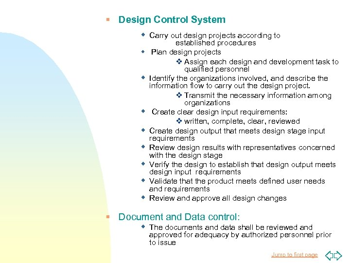 § Design Control System w Carry out design projects according to established procedures w