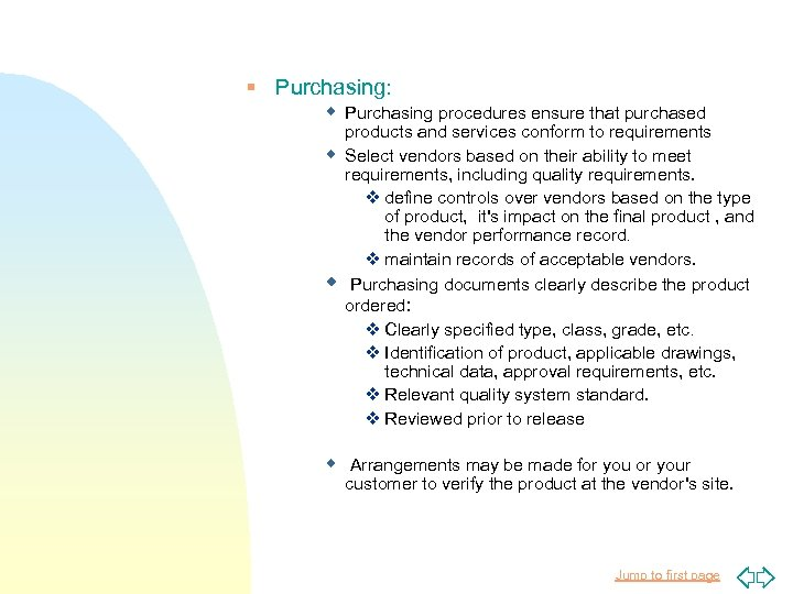 § Purchasing: w Purchasing procedures ensure that purchased w w products and services conform
