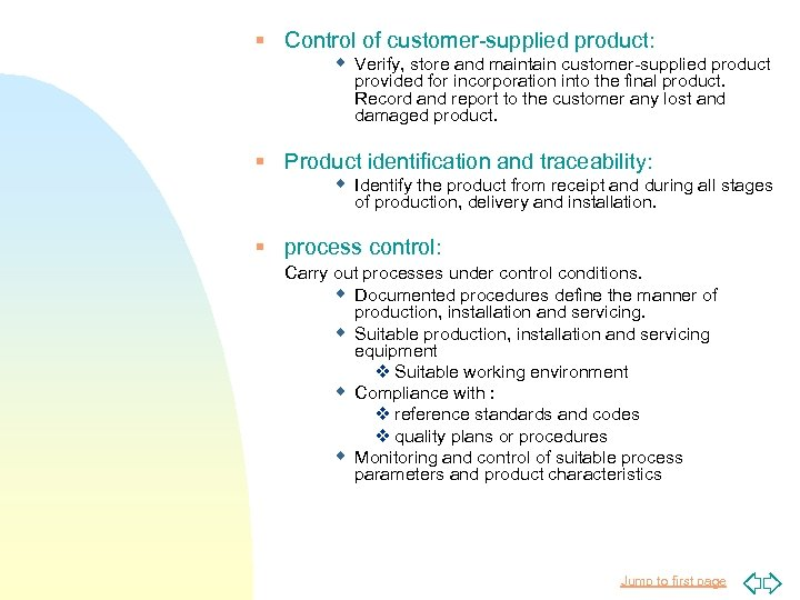 § Control of customer-supplied product: w Verify, store and maintain customer-supplied product provided for