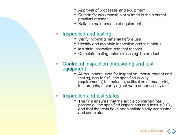 w Approval of processes and equipment w Criteria for workmanship stipulated in the clearest