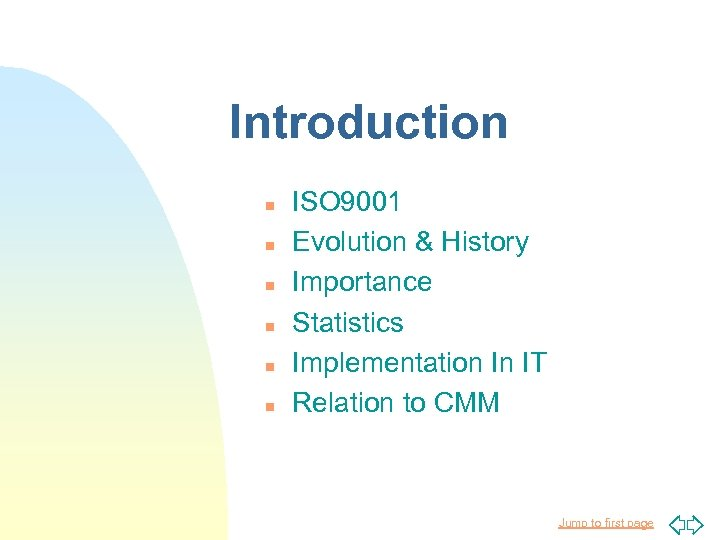 Introduction n n n ISO 9001 Evolution & History Importance Statistics Implementation In IT