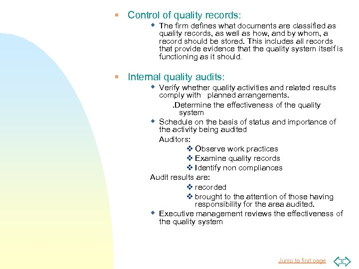 § Control of quality records: w The firm defines what documents are classified as