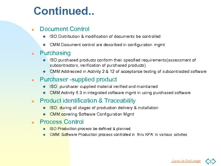Continued. . n Document Control u u n ISO: Distribution & modification of documents