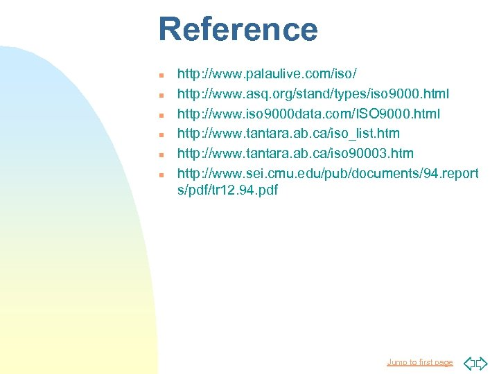 Reference n n n http: //www. palaulive. com/iso/ http: //www. asq. org/stand/types/iso 9000. html