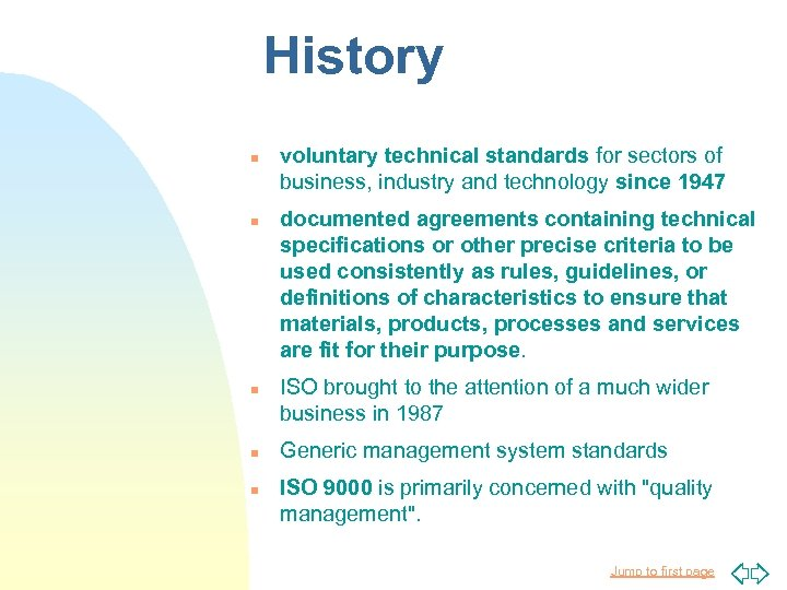 History n n n voluntary technical standards for sectors of business, industry and technology
