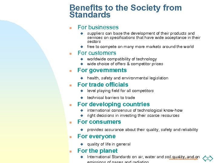 Benefits to the Society from Standards n For businesses u u n For customers