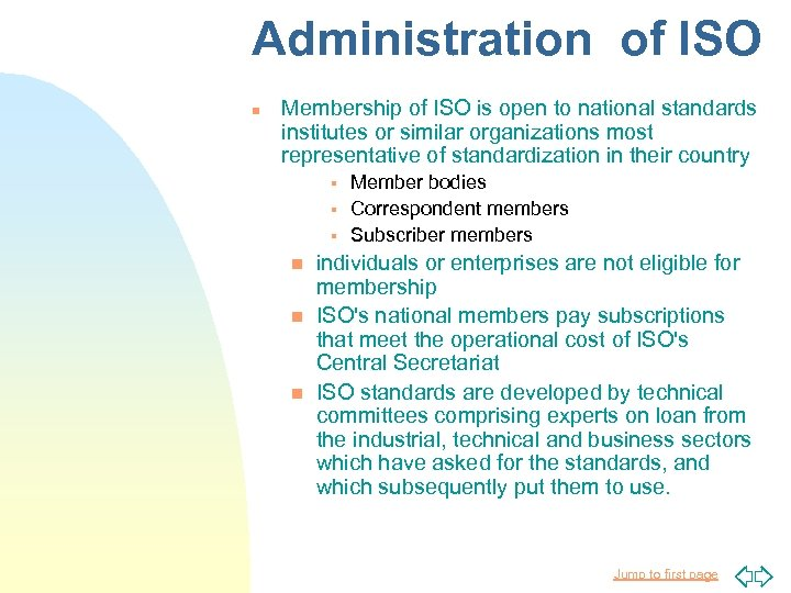 Administration of ISO n Membership of ISO is open to national standards institutes or