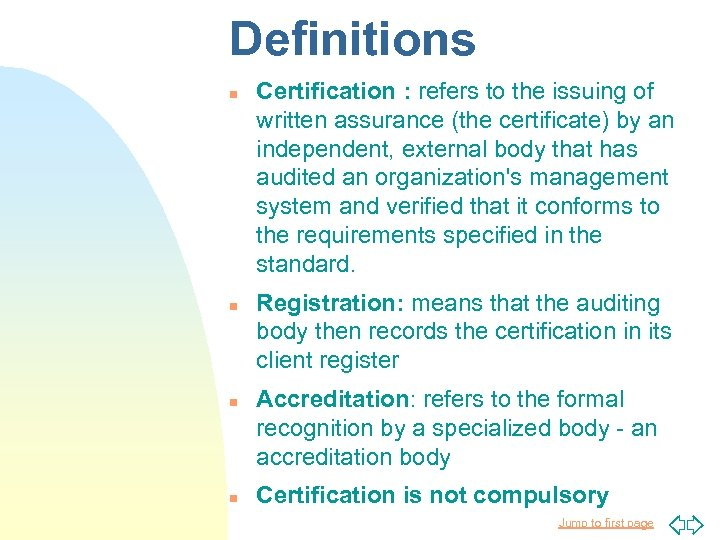 Definitions n n Certification : refers to the issuing of written assurance (the certificate)