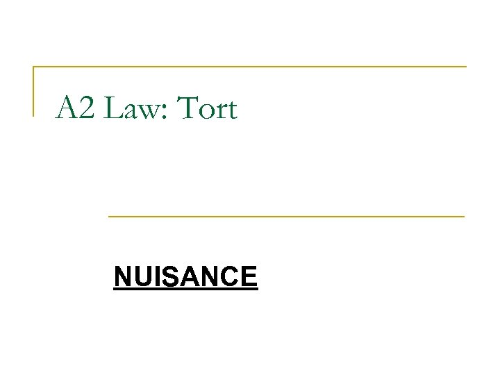 A 2 Law: Tort NUISANCE
