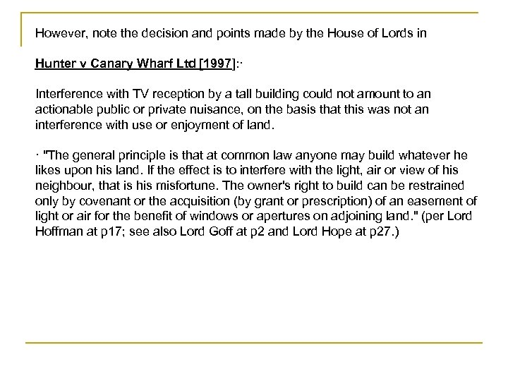 However, note the decision and points made by the House of Lords in Hunter