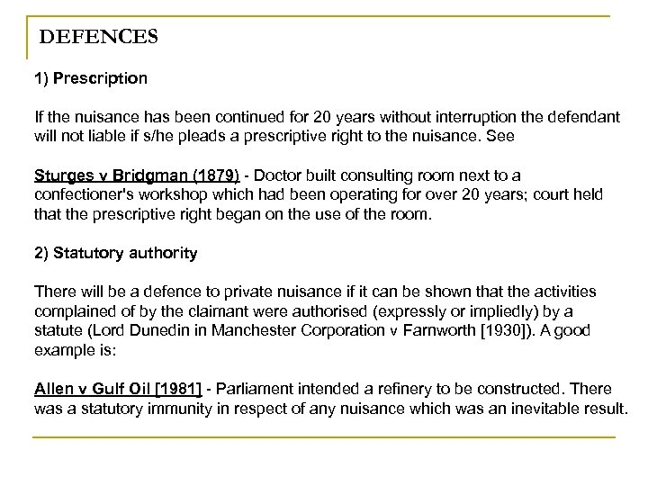 DEFENCES 1) Prescription If the nuisance has been continued for 20 years without interruption