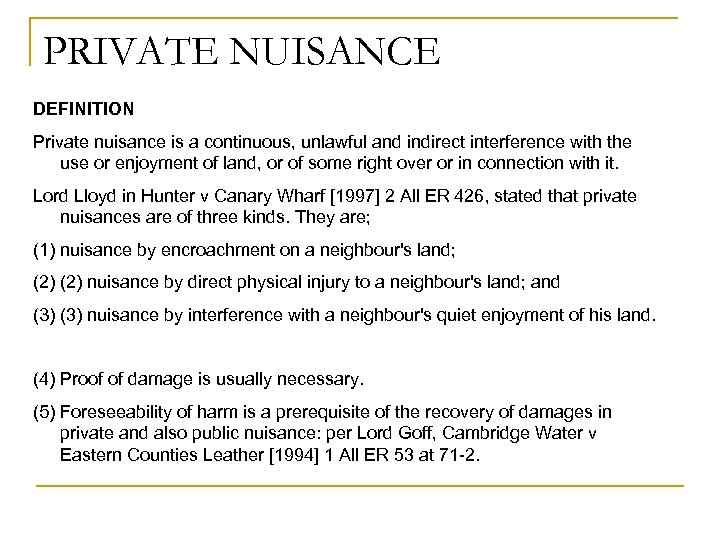 PRIVATE NUISANCE DEFINITION Private nuisance is a continuous, unlawful and indirect interference with the