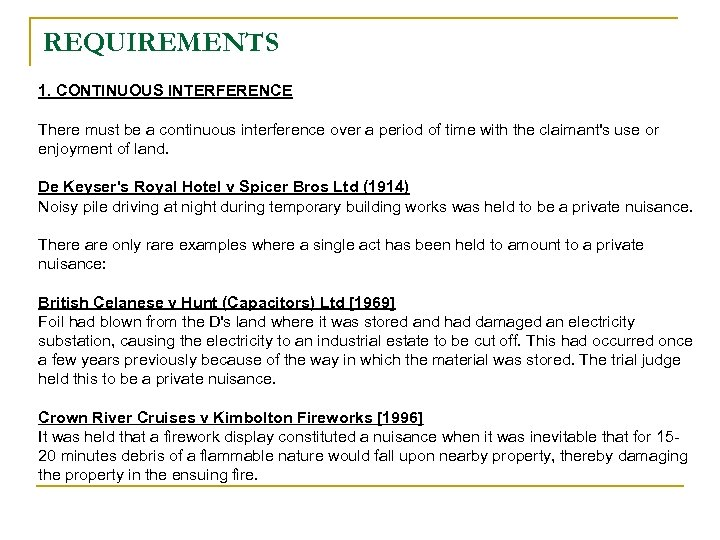 REQUIREMENTS 1. CONTINUOUS INTERFERENCE There must be a continuous interference over a period of