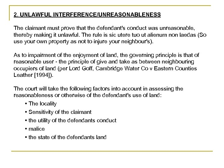 2. UNLAWFUL INTERFERENCE/UNREASONABLENESS The claimant must prove that the defendant's conduct was unreasonable, thereby