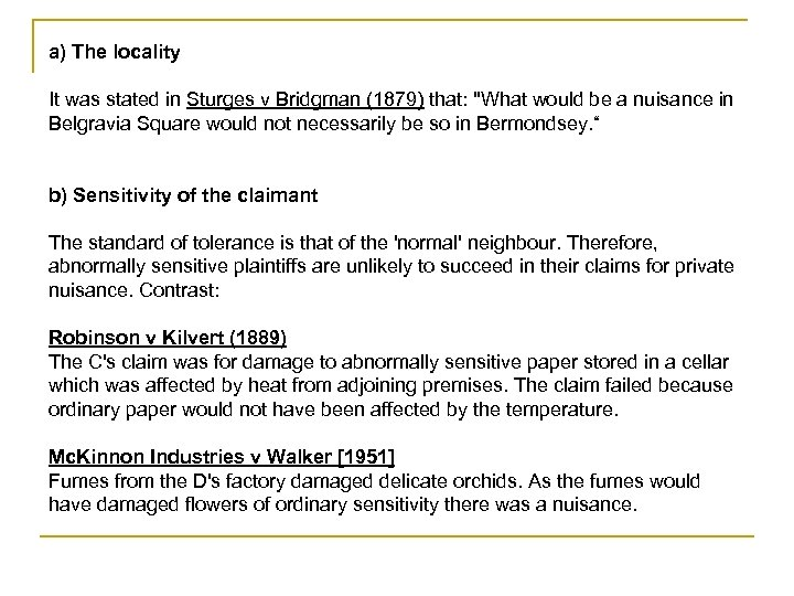 a) The locality It was stated in Sturges v Bridgman (1879) that: