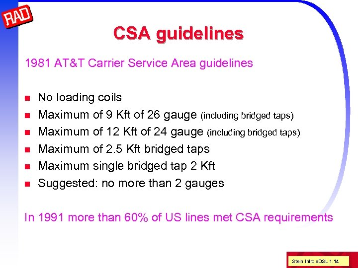 CSA guidelines 1981 AT&T Carrier Service Area guidelines n n n No loading coils