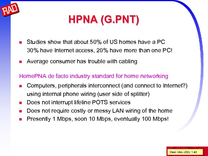 HPNA (G. PNT) n Studies show that about 50% of US homes have a