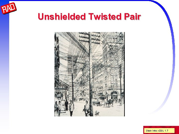Unshielded Twisted Pair Stein Intro x. DSL 1. 7