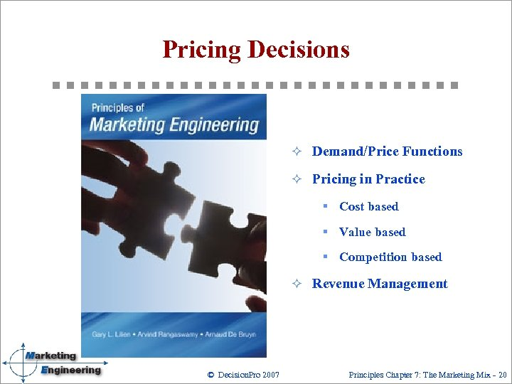 Pricing Decisions ² Demand/Price Functions ² Pricing in Practice § Cost based § Value