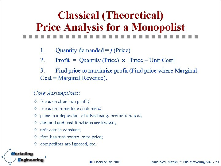 Classical (Theoretical) Price Analysis for a Monopolist 1. Quantity demanded = f (Price) 2.