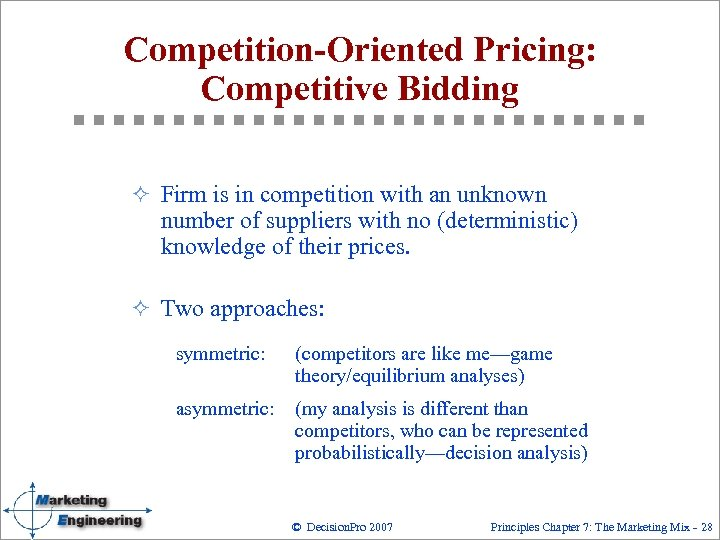 Competition-Oriented Pricing: Competitive Bidding ² Firm is in competition with an unknown number of