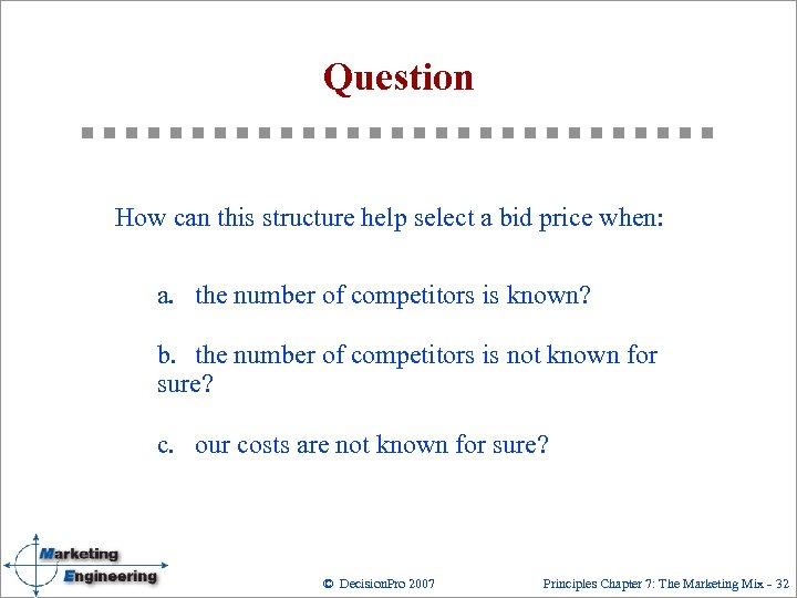 Question How can this structure help select a bid price when: a. the number