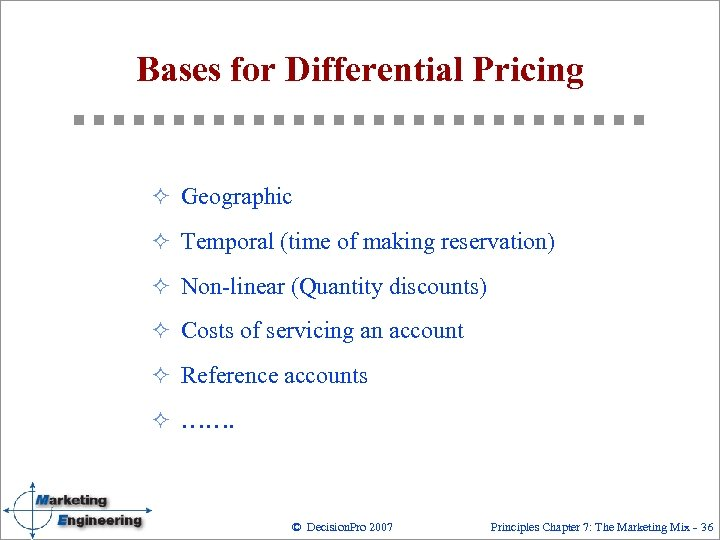 Bases for Differential Pricing ² Geographic ² Temporal (time of making reservation) ² Non