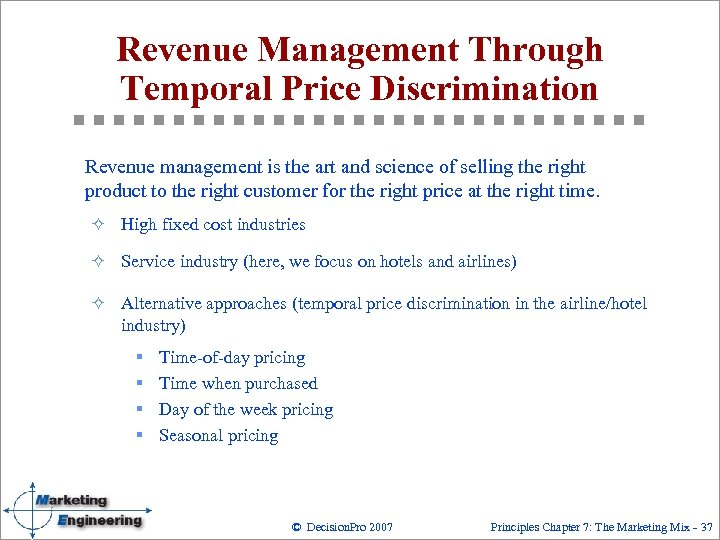 Revenue Management Through Temporal Price Discrimination Revenue management is the art and science of