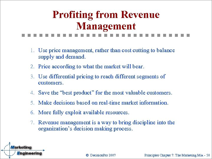 Profiting from Revenue Management 1. Use price management, rather than cost cutting to balance