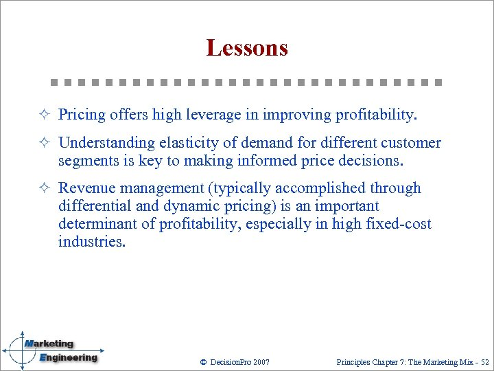 Lessons ² Pricing offers high leverage in improving profitability. ² Understanding elasticity of demand
