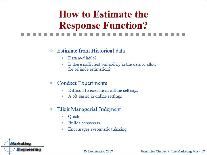 How to Estimate the Response Function? ² Estimate from Historical data § § Data