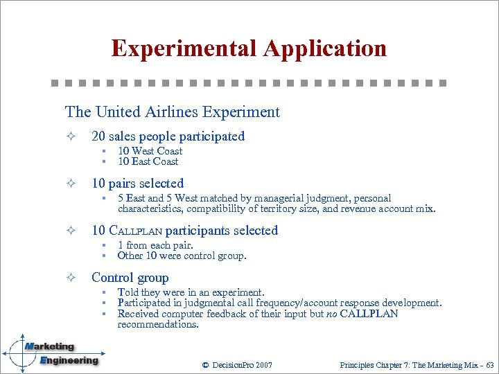 Experimental Application The United Airlines Experiment ² 20 sales people participated § § ²